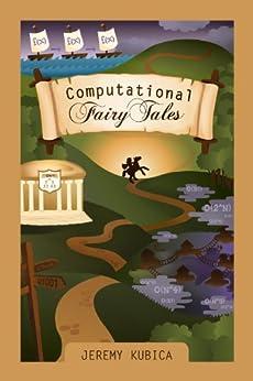 Computational Fairy Tales by [Kubica, Jeremy]