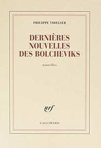 """Afficher """"Dernières nouvelles des bolcheviks"""""""