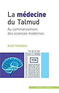 La médecine du Talmud - Ariel Toledano