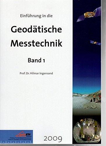 Einführung in die Geodätische Messtechnik: Band 1