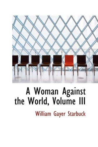 A Woman Against the World, Volume III: 3