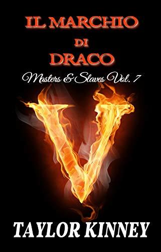 Il marchio di Draco: Masters & Slaves Vol. 7 (Italian Edition)
