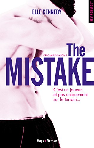 The Mistake Off-campus Saison 2 (NEW ROMANCE) par Elle Kennedy