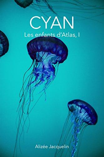 CYAN: Les enfants d'Atlas, I par Alizée JACQUELIN