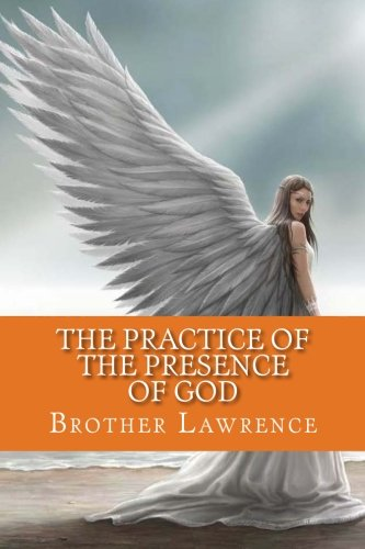 The Practice of the Presence of God: Classic Literature