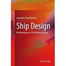 Ship Design: Methodologies of Preliminary Design