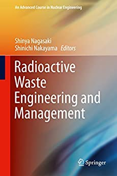 Radioactive Waste Engineering And Management (an Advanced Course In Nuclear Engineering Book 6) por Shinya Nagasaki epub