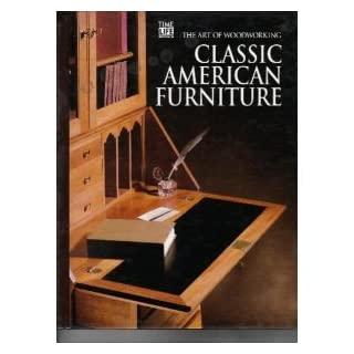 Classic American Furniture (Art of Woodworking S.)