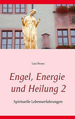 engel-energie-und-heilung-2-spirituelle-lebenserfahrungen
