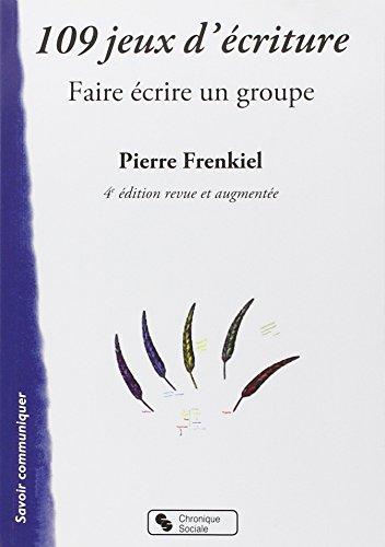 109 jeux d'écriture : Faire écrire un groupe par Pierre Frenkiel