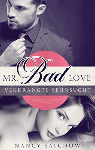 Mr. Bad Love: Verdrängte Sehnsucht