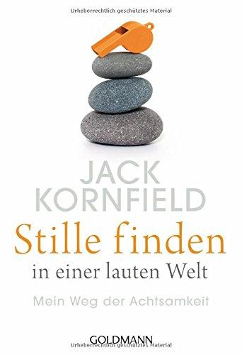 Buchseite und Rezensionen zu 'Stille finden in einer lauten Welt: Mein Weg der Achtsamkeit' von Jack Kornfield