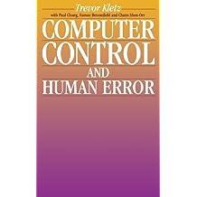 Computer Control and Human Error by Trevor Kletz (1995-10-02)