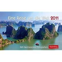 Eine Reise um die Welt 2011: 365 faszinierende Fotografien
