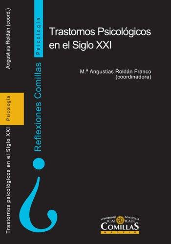 Trastornos psicológicos en el siglo XXI por Roldán Franco María Angustias