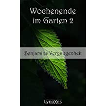 Wochenende im Garten 2: Benjamins Vergangenheit