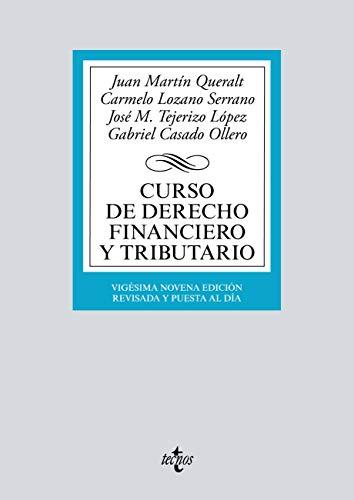 Curso de Derecho Financiero y Tributario (Derecho - Biblioteca Universitaria De Editorial Tecnos) por Juan Martín Queralt