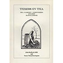 Tombs in Tea: Tea Garden Cemeteries, Sylhet, Bangladesh