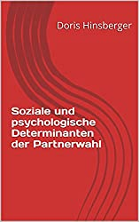 Soziale und psychologische Determinanten der Partnerwahl