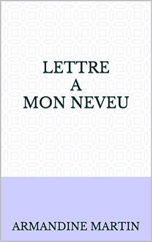 Lettre A Mon Neveu French Edition Ebook Armandine Martin
