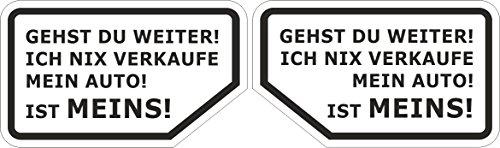 """Preisvergleich Produktbild 2 Aufkleber """"GEHST DU WEITER,  ICH NIX VERKAUFE MEIN AUTO! IST MEINS!"""",  11, 5x7cm,  Art. kfz_273 (Schwarz auf Weiss),  außenklebend für Scheiben am Auto,  LKW,  Motorrad,  Moped,  Fahrzeuge - Fahrer- und Beifahrerseite"""