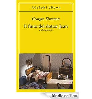 Il fiuto del dottor Jean: e altri racconti (Le inchieste di Maigret: racconti) [Edizione Kindle]