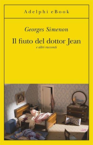 Il fiuto del dottor Jean: e altri racconti (Le inchieste di Maigret: racconti)