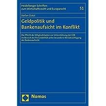 Geldpolitik und Bankenaufsicht im Konflikt: Die Pflicht der Mitgliedstaaten zur Unterstützung der EZB im Bereich der Preisstabilität unter besonderer ... Zum Wirtschaftsrecht Und Europarecht)