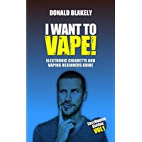 I Want to Vape!: Electronic Cigarette and Vaping Beginners Guide: Volume 1 (Easy Vaping Guides) 28