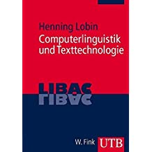 Computerlinguistik und Texttechnologie (LIBAC, Band 3282) by Henning Lobin (2009-11-20)