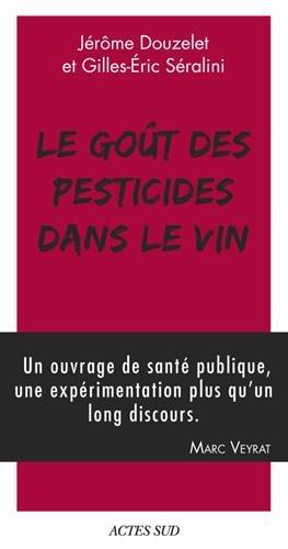 Le goût des pesticides dans le vin : Avec un Petit guide pour reconnaître les goûts des pesticides par Collectif