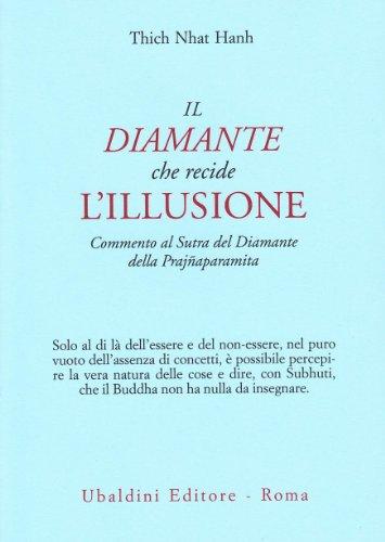 Il diamante che recide l'illusione. Commento al Sutra del diamante della Prajnaparamita (Civiltà dell'Oriente) por Thich Nhat Hanh
