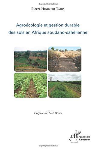 Agroécologie et gestion durable des sols en Afrique soudano-sahélienne par Pierre Hinimbio Taïda