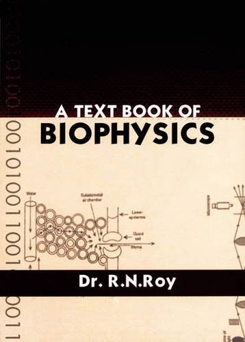 A Textbook of Biophysics: For Medical Science and Biological Science Students