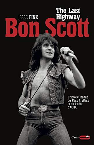 Bon Scott - The Last Highway par Jesse Fink