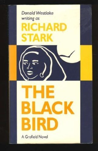 The Blackbird: A Grofield Novel