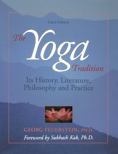 The Yoga Tradition: It's History, Literature, Philosophy and Practice: Its History, Literature, Philosophy and Practice