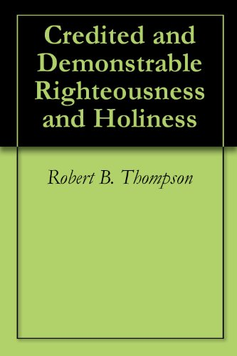 Credited and Demonstrable Righteousness and Holiness