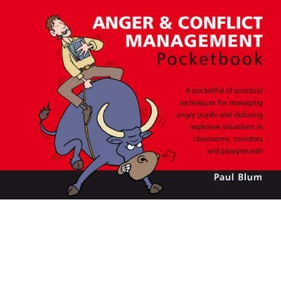 [(Anger and Conflict Management Pocketbook)] [ By (author) Paul Blum, Illustrated by Phil Hailstone ] [January, 2009]