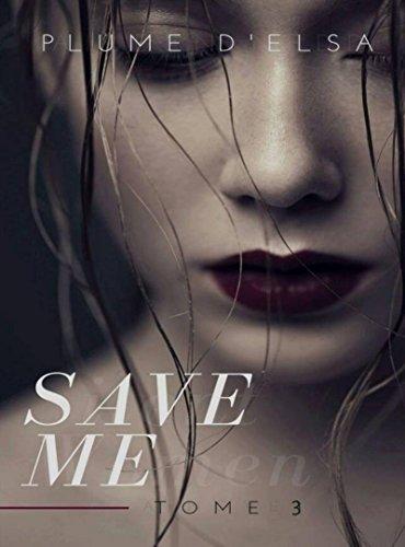 SAVE ME:  Tome 3