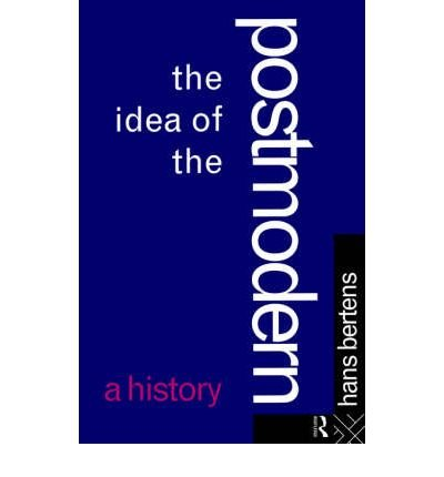 [(The Idea of the Postmodern: A History)] [Author: Hans Bertens] published on (February, 1995)