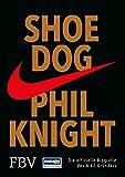 Shoes Beste Deals - Shoe Dog: Die offizielle Biografie des NIKE-Gründers