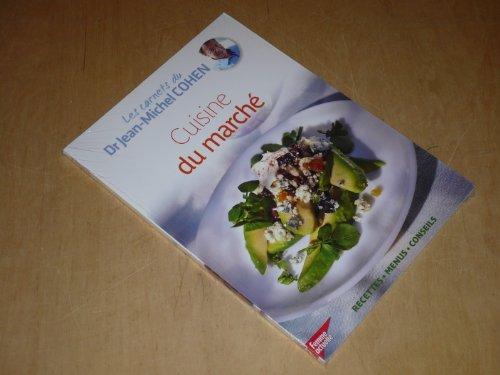 Les carnets du Dr Jean-Michel Cohen Vol.11 - Cuisine du march