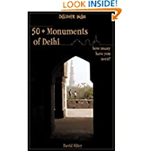 50+ Monuments of Delhi: How many have you been to? (Discover India)