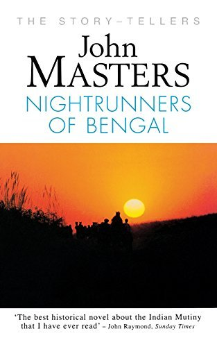Nightrunners of Bengal (Story-Tellers) (Story-Tellers): Written by John Masters, 2000 Edition, (New Ed) Publisher: Souvenir Press Ltd [Paperback]