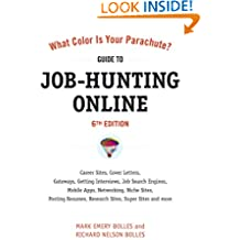 What Color Is Your Parachute? Guide to Job-Hunting Online, Sixth Edition: Blogging, Career Sites, Gateways, Getting Interviews, Job Boards, Job Search ... Your Parachute Guide to Job Hunting Online)