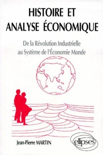 HISTOIRE ET ANALYSE ECONOMIQUE. De la Révolution Industrielle au Système de l'Economie Monde