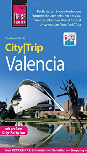 Reise Know-How CityTrip Valencia: Reiseführer mit Stadtplan und kostenloser Web-App