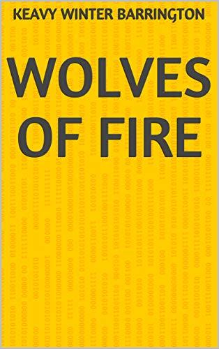 Wolves Of Fire (Finnish Edition) por Keavy Winter Barrington