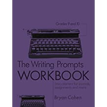 The Writing Prompts Workbook, Grades 9-10: Story Starters for Journals, Assignments and More (English Edition)